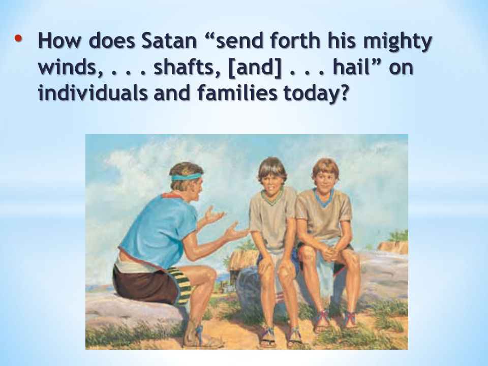 How does Satan send forth his mighty winds,. shafts, [and]